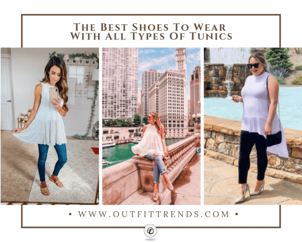 What Shoes to Wear With Tunics-22 Best Shoe Ideas for Tuni