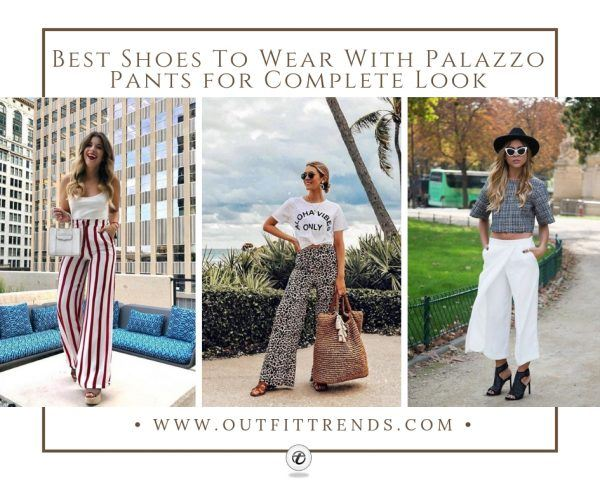 18 Best Shoes To Wear With Palazzo Pants for Complete Lo