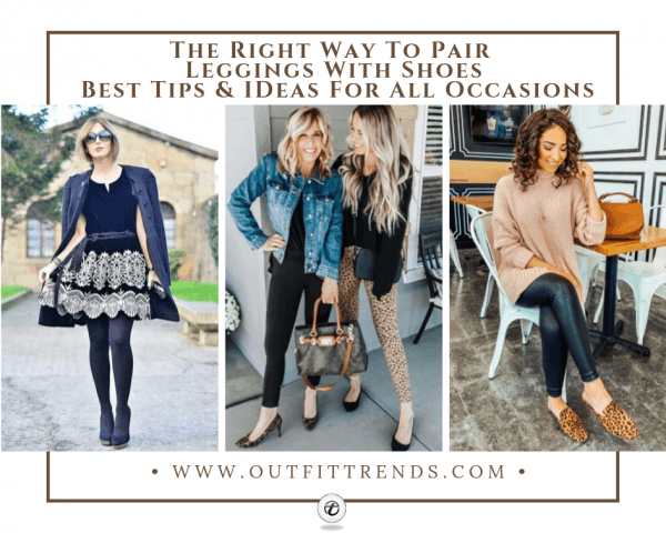 What Shoes To Wear With Leggings-20 Best Shoes With Leggin