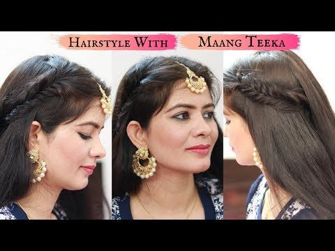 Easy Hairstyles for Wedding | Hairstyle with Maang Tikka for .