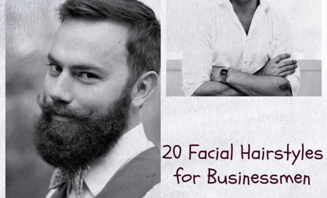 Professional Beard Styles-20 Facial Hairstyle for Businessmen | Beau