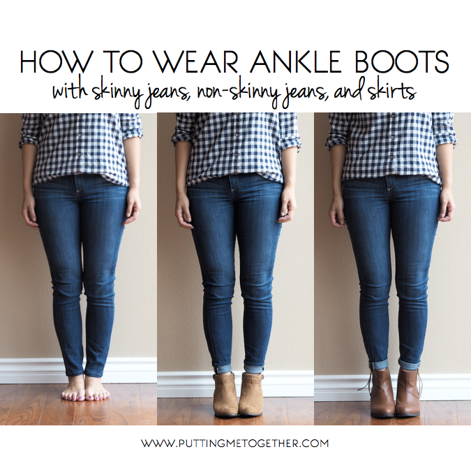 How to Wear Ankle Boots with Jeans and Skirts - Putting Me Togeth