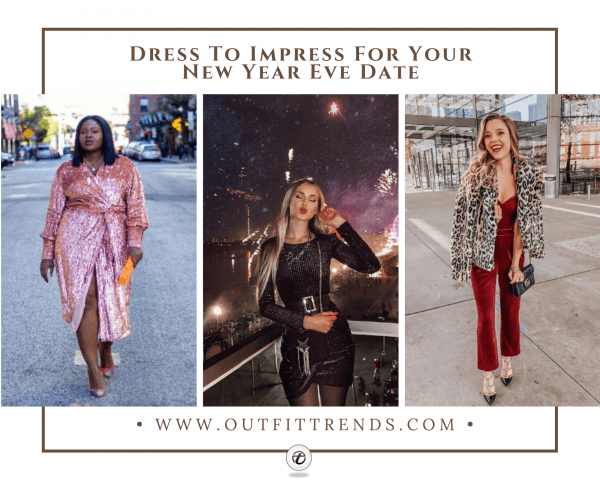 What To Wear on New Year Date? 22 New Year Eve Date Outfi