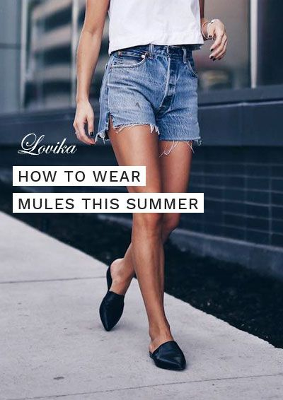 How to Wear Mules Shoes This Summer - 30 Outfit Ideas | Mules .