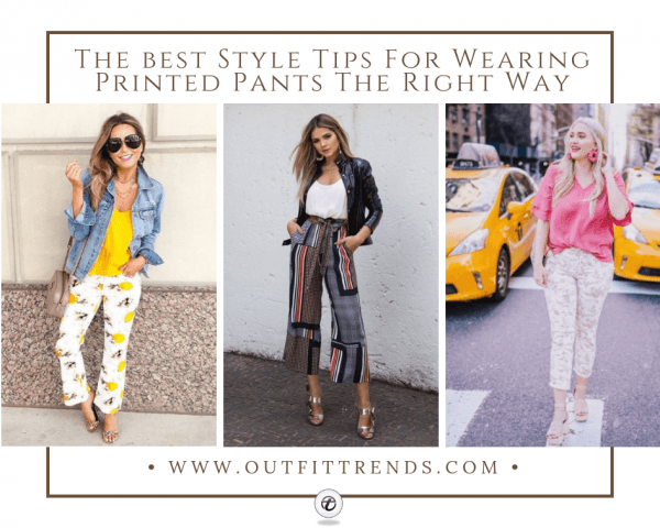 Printed Pant Outfit-24 Ideas How To Wear Printed Pan